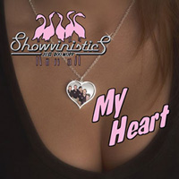 Showvinistics - My Heart